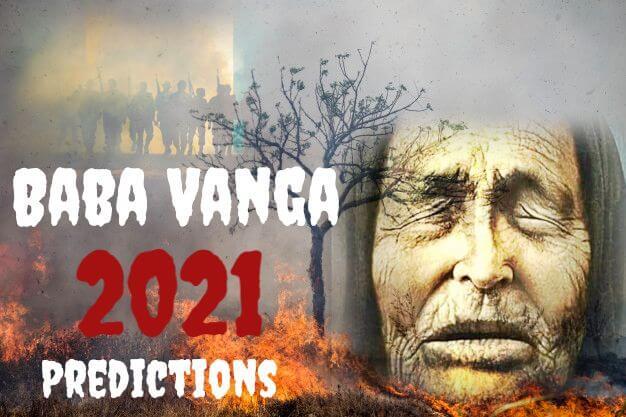 Baba Vanga predictions for 2021